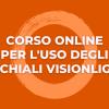 Corso Online per l'uso degli occhiali VisionLight®