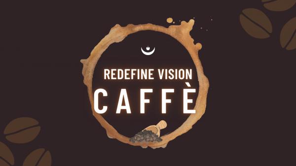 Redefine Vision Caffè